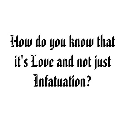 Love Or Infatuation
