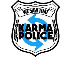 Karma Police We Saw That
