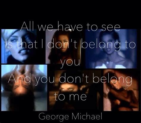 George Michael Freedom I Don't Belong To You & You Don't Belong To Me